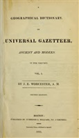 Worcester J. E. A Geographical Dictionary, or Universal Gazetteer, Ancient and Modern. In Two Volumes. Vol. I. 2-е издание