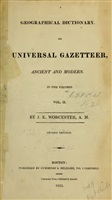 Worcester J. E. A Geographical Dictionary, or Universal Gazetteer, Ancient and Modern. In Two Volumes. Vol. II. 2-е издание
