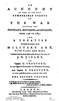 Tielke J. G. An Account of Some of the Most Remarkable Events of the War Between the Prussians, Austrians, and Russians, from 1756 to 1763: And a Treatise on Several Branches of the Military Art, with Plans and Maps. The second volume.