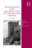 Archaeology and Architecture of the Military Orders: New Studies.