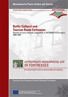 Baltic Cultural and Tourism Route Fortresses: Results of trans-national cooperation in INTERREG-III-B project 2005–2007.