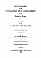 Wilson R. Brief Remarks on the Character and Composition of the Russian Army, and a Sketch of the Campaigns in Poland in the Years 1806 and 1807.