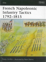 Griffith P. French Napoleonic Infantry Tactics 1792-1815.