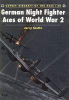 Scutts J. German Night Fighter Aces of World War 2.