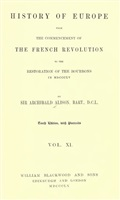 Alison A. History of Europe, from the Commencement of the French Revolution to the Restoration of the Bourbons in 1815. Vol. XI. Десятое издание, с портретами