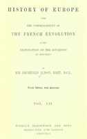 Alison A. History of Europe, from the Commencement of the French Revolution to the Restoration of the Bourbons in 1815. Vol. XII. Десятое издание, с портретами