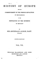 Alison A. History of Europe from the Commencement of the French Revolution in MDCCLXXXIX to the Restoration of the Bourbons in MDCCLXXXIX. Vol. VII. Девятое издание