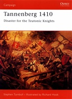 Turnbull S. Tannenberg 1410. Disaster for Teutonic Knights.