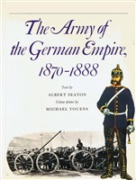 Seaton A. The Army of the German Empire, 1870-1888.