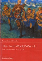 Jukes G. The First World War (1): The Eastern Front 1914-1918.