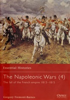 Fremont-Barnes G. The Napoleonic Wars (4). The fall of the French empire 1813-1815.