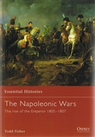Fisher T. The Napoleonic Wars (1). The rise of the Emperor 1805-07.