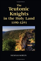 Morton N. The Teutonic Knights in the Holy Land 1190-1291.